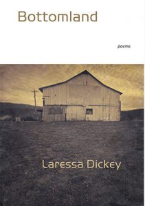 laressa dickey poet poems book full collection bottomland