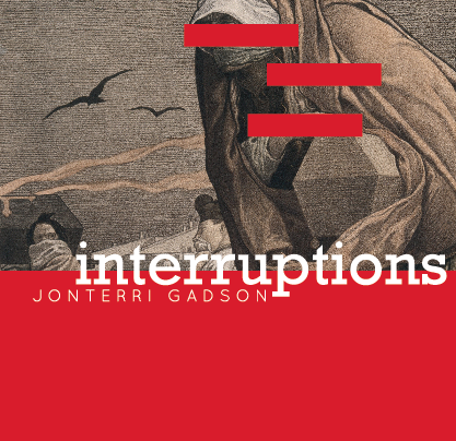 jonterri gadson interruptions miel chapbook